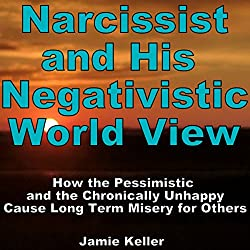 Narcissist and his Negativistic Worldview
