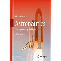 Astronautics: The Physics of Space Flight (English Edition)