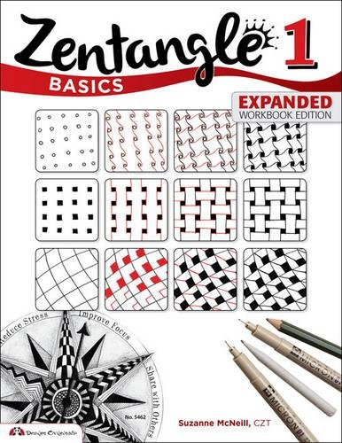 Zentangle Basics Expanded Workbook Edition: A Creative Art Form Where All You Need is Paper Pencil Pen Design Originals 25 Original Tangles BeginnerFriendly Practice Exercises Techniques