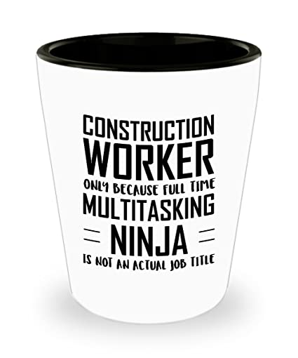 Amazon.com | Construction worker Shot Glass - Full Time ...