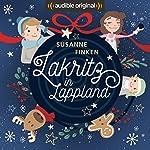 Lakritz in Lappland: Ein Audible Original Weihnachts-Hörspiel | Susanne Finken