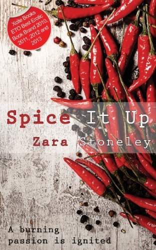 Spice It Up: An Erotic Novella (Cariad Singles) by Zara Stoneley (2013-07-23) - Zarin Spice