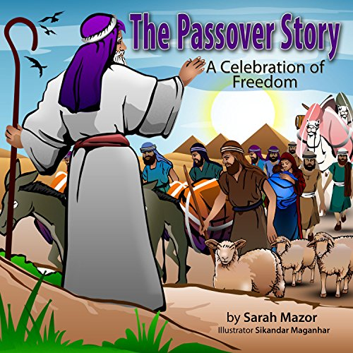The Passover Story: A Celebration of Freedom (Jewish Holiday Books for Children) (English Edition)
