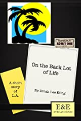 On the Back Lot of Life Kindle Edition
