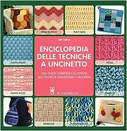 Amazonit Enciclopedia Delle Tecniche A Uncinetto Una Guida