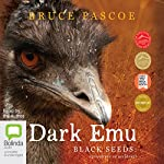 Dark Emu: Black Seeds: Agriculture or Accident? | Bruce Pascoe