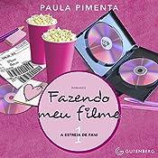 A Estreia De Fani [The Fani Premiere]: Fazendo Meu Filme, No. 1 [Making My Film, Book 1] | Paula Pimenta
