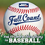 img - for Full Count: Top 10 Lists of Everything in Baseball (Sports Illustrated Kids Top 10 Lists) book / textbook / text book