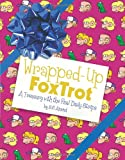 Wrapped-Up FoxTrot: A Treasury with the Final Daily Strips