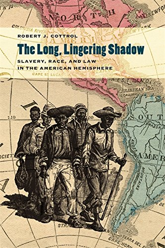 Download The Long, Lingering Shadow: Slavery, Race, and Law in the American Hemisphere (Studies in the Legal History of the South Ser.) ebook