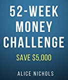 52 Week Money Challenge: How to Save an Extra $5,000 Every Year on Autopilot, Build Your First Emergency Fund & Pay Off Debt Fast