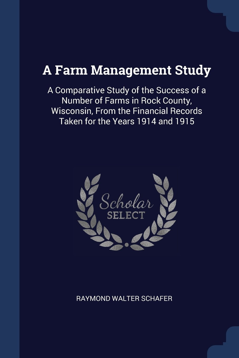 Download A Farm Management Study: A Comparative Study of the Success of a Number of Farms in Rock County, Wisconsin, From the Financial Records Taken for the Years 1914 and 1915 ebook
