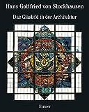 Hans Gottfried von Stockhausen: Architectural Stained Glass