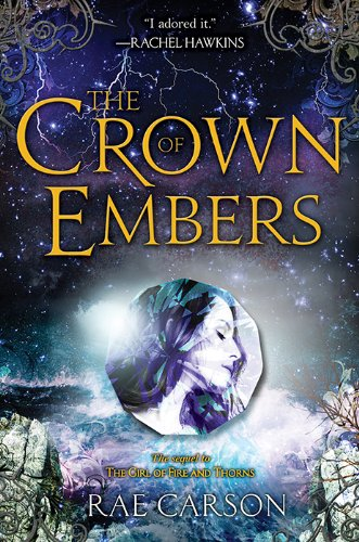 The Crown of Embers (Girl of Fire and Thorns Book 2) by [Carson, Rae]