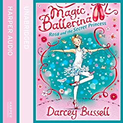 Magic Ballerina (7) - Rosa and the Secret Princess