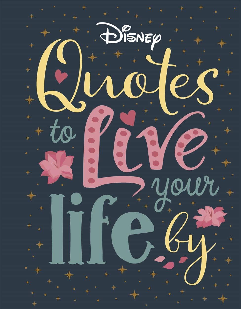 Disney Quotes to Live Your Life By: Amazon.co.uk: Walt Disney