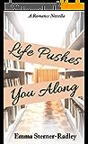 Life Pushes You Along (English Edition)