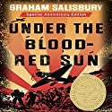 Under the Blood-Red Sun: Under the Blood-Red Sun, Book 1 Audiobook by Graham Salisbury Narrated by Greg Watanabe