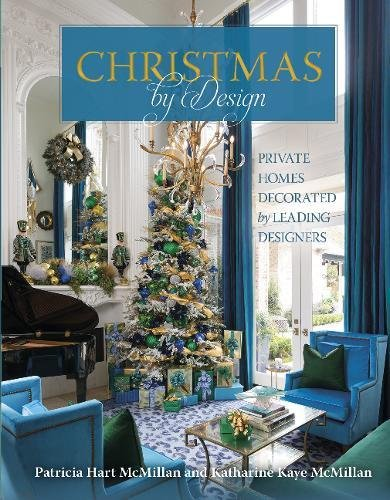 Christmas by Design: Private Homes Decorated by Leading -