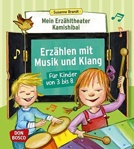Mein Erzähltheater Kamishibai: Erzählen mit Musik und Klang für Kinder von 3 bis 8 (Das Praxis- und Methodenbuch zum Erzähltheater)