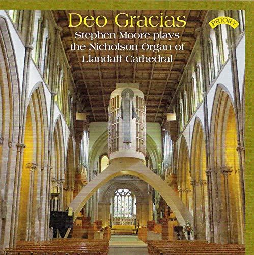 Moore Organ - Deo Gracias: Stephen Moore plays the Nicholson Organ of Llandaff Cathedral, Wales