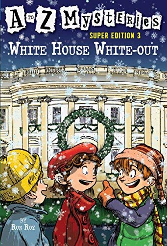 White House White-Out (A to Z Mysteries Super Edition, No. 3) by Ron Roy (2008-08-12)