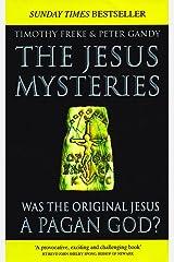 The Jesus Mysteries: Was The Original Jesus A Pagan God? Kindle Edition