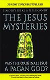 The Jesus Mysteries: Was The Original Jesus A Pagan God? (English Edition)