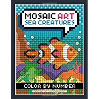 Mosaic Art Color By Number: Sea Creatures Coloring Book for Adults Relaxation and Stress Relief