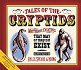 Tales of the Cryptids: Mysterious Creatures That May or May Not Exist (Darby Creek Publishing)