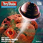 Die Sterne warten (Perry Rhodan 2930): Die Sterne warten | Hubert Haensel