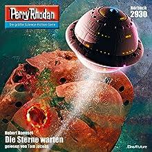 Die Sterne warten (Perry Rhodan 2930): Die Sterne warten Hörbuch von Hubert Haensel Gesprochen von: Tom Jacobs