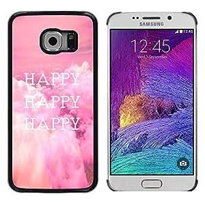 TECHCASE**Cubierta de la caja de protección la piel dura para el ** Samsung Galaxy S6 EDGE SM-G925 ** Happy Life Quote Happiness Lifestyle Positive