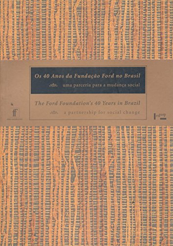 Ford Foundation's 40 Years in Brazil - Nigel Brooke, Mary Witoshynsky