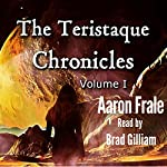 The Teristaque Chronicles: The Teristaque Datapack, Book 1 | Aaron Frale