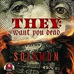 They: Want You Dead: An Illuminati Novel | Buck 50 Productions - producer,Solomon