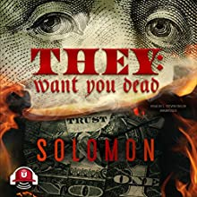 They: Want You Dead Audiobook by  Solomon,  Buck 50 Productions - producer Narrated by L. Steven Taylor