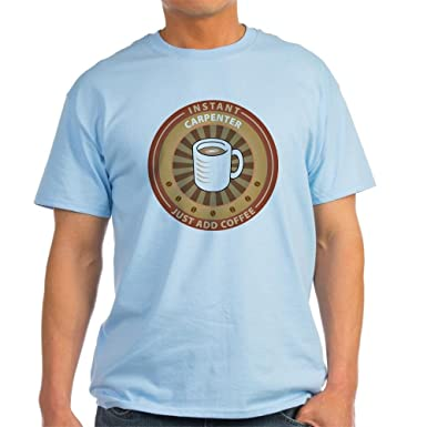 f6948e7f Amazon.com: CafePress Instant Carpenter Light T-Shirt Cotton T-Shirt ...