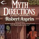 Myth Directions: Myth Adventures, Book 3 | Robert Asprin