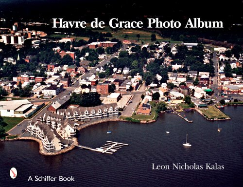 Havre de Grace: A Photo Album (Schiffer Books)