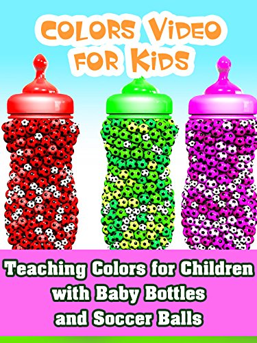 Teaching Colors for Children with Baby Bottles and Soccer Balls