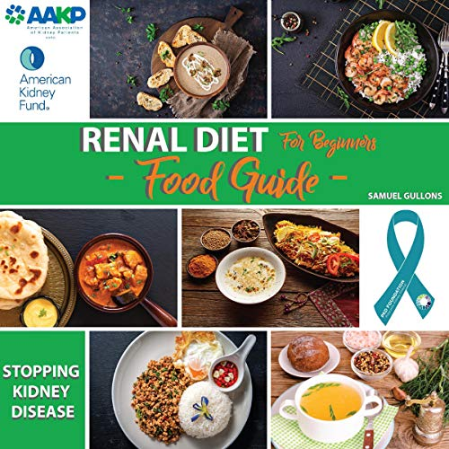 Stopping Kidney Disease - Food Guide -: Renal Diet Cookbook for Beginners by Samuel Gullons