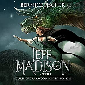 Jeff Madison and the Curse of Drakwood Forest, Book 2 Audiobook