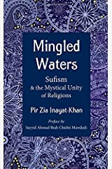 Mingled Waters: Sufism and the Mystical Unity of Religions Paperback