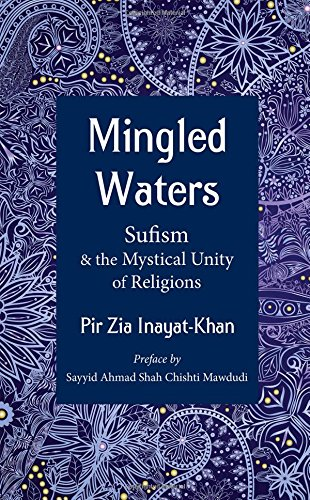 Mingled Waters: Sufism and the Mystical Unity of Religions