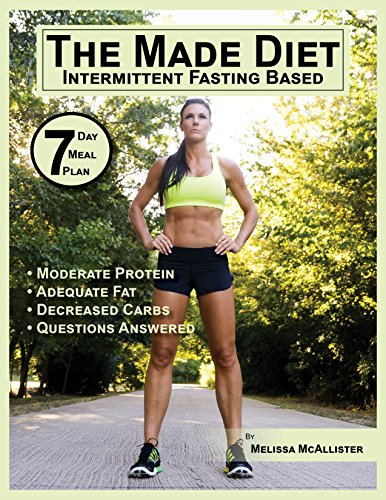 The Made Diet: Intermittent Fasting Based ()