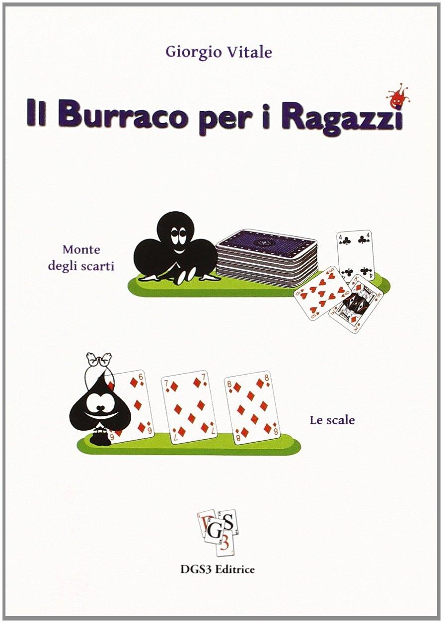 Il burraco per i ragazzi Copertina flessibile – 1 dic 2012 Giorgio Vitale DGS3 8896065291 Giochi di carte