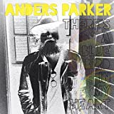 There's a Blue Bird in My Heart by Parker, Anders (2014-06-17)
