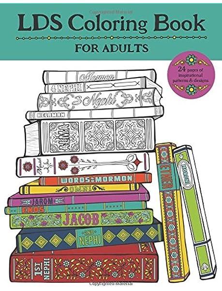 Amazon Com Lds Coloring Book For Adults 9781942298328 Choate Misty Dejong Shannon Dejong Jesse Books