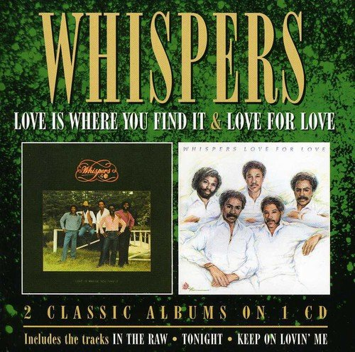 CD : The Whispers - Love Is Where You Find It /  Love For Love (CD)